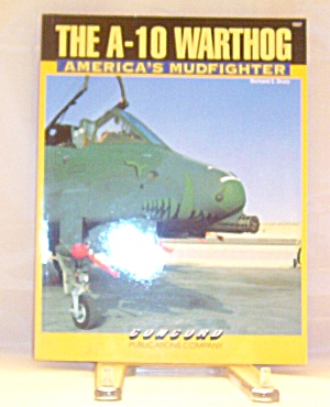 A-10 Warthog : America's Mudfighter By Drury (Paperback)