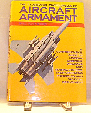 Illustrated Encyclopedia Of Aircraft Armament By Bill Gunston 1987