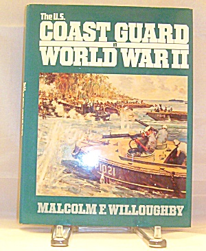 The Us Coast Guard In World War Ii By Malcolm F Willoughby 1989 Hardcover