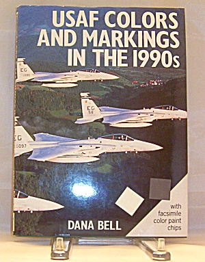 Usaf Colors And Markings In The 1990s By Dana Bell 1992 Hardcover