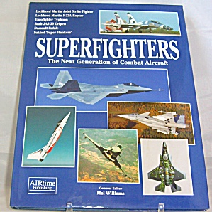 Superfighters The Next Generation of Combat Aircraft (2003, Hardcover) (Image1)