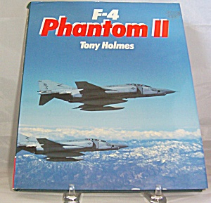 F-4 Phantom By Tony Holmes And Outlet Book Company Staff 1990