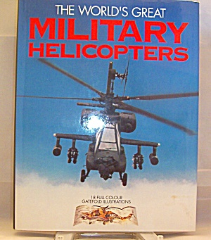 World S Great Helicopters (1990, Hardcover)