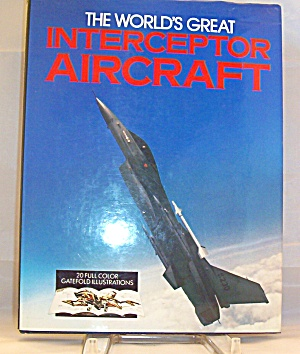 World's Great Interceptor Aircraft (1989, Hardcover)
