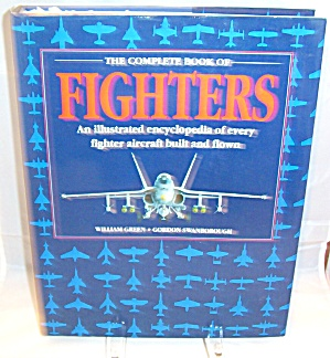 Complete Book Of Fighters Illustrated Encyclopedia Of Every Fighter