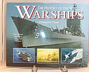 History Of The World S Warships By Christopher Chant (2000, Hardcover)
