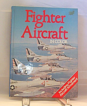 Fighter Aircraft In Color Bill Gunston Hardcover