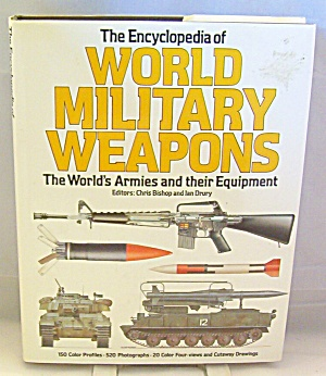 Encyclopedia Of World Military Weapons By Tony Cullen 1988 Hardcover