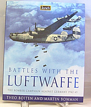Jane S Battles With The Luftwaffe The Bomber Campaign Against Germany