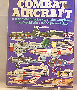 The Encyclopedia Of The World's Combat Aircraft By Bill Gunston 1976
