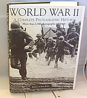 Wwii A Complete Photographic History Edited By Hal Buell