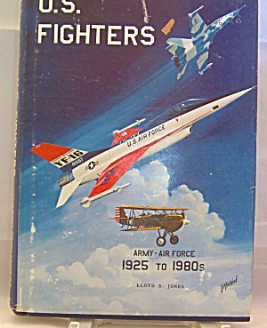 Us Fighters By Lloyd S Jones 1975 Hardcover