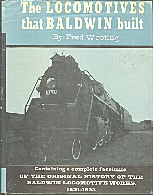 Locomotives That Baldwin Built. Fred W Westing