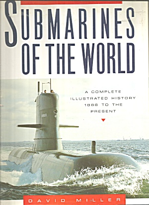 Submarines Of The World By David Miller (1991, Hardcover)