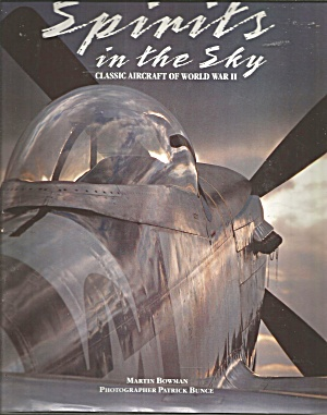 Spirits In The Sky: Classic Aircraft Of World War Ii 1993