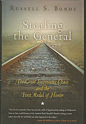 Stealing The General The Great Locomotive Chase