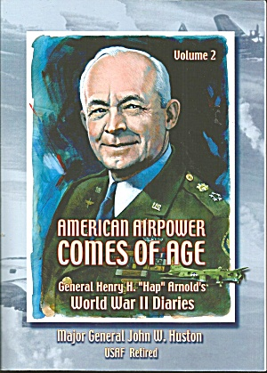 American Air Power Comes Of Age General Henry H. Hap Arnold