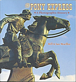 The Pony Express:a Photographic History