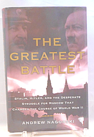 Greatest Battle Stalin Hitler Desperate Struggle For Moscow B2837