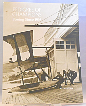 Pedigree Of Champions Boeing Since 1916 6th Ed. B2844