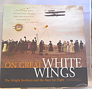 On Great White Wings Hardcover 2001 B2846
