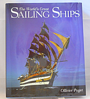 The World S Great Sailing Ships By Ollivier Puget (1998, Hardcover) B2873