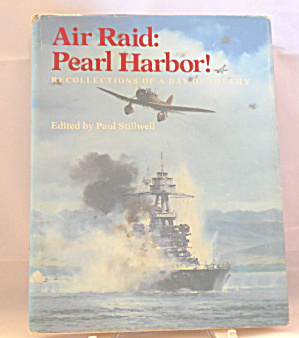 Air Raid Pearl Harbor Recollections Of A Day Of Infamy B2878
