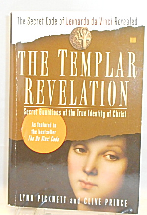 The Templar Revelation Secret Guardians True Identity Of Christ B2886