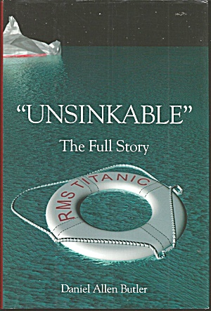 Unsinkable The Full Story Of Rms Titanic (Hardcover) B2889