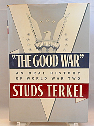 The Good War Oral History Of Wwii Studs Terkel B2896