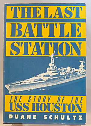 The Last Battle Station The Story Of Uss Houston B2897