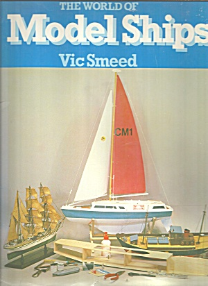 World Of Model Ships By Victor Smeed (1979) B2908