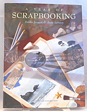 A Year Of Scrapbooking Janasak Swinney B2914