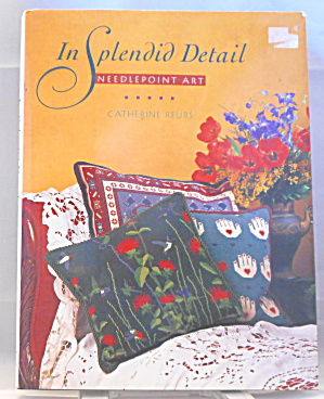 In Splendid Detail Needlepoint Art Reurs B2918