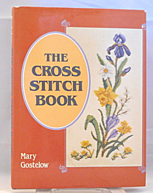 The Cross Stitch Book By Mary Gostelow B2919
