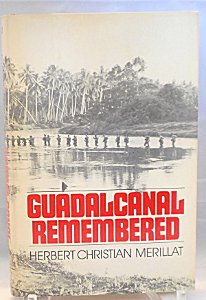 Guadalcanal Remembered Merillay B2924