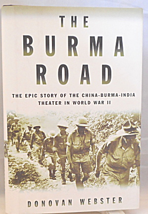 The Burma Road Epic Story Webster (2003, Hc) B2929
