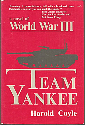 Team Yankee A Novel Of Wwii By Harold Coyle B2983