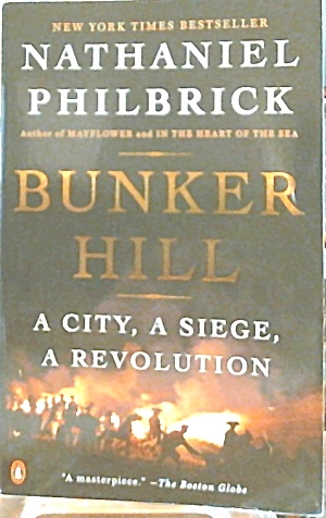 Bunker Hill A City A Siege A Revolution Revolutionary War Paperback B3498