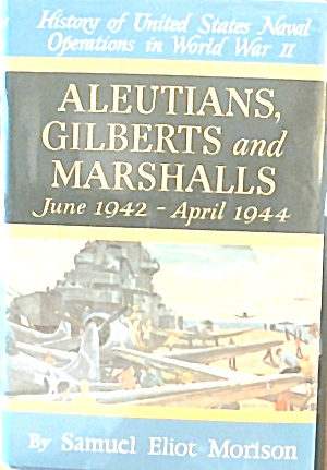 Aleutians Gilberts And Marshall Jun 1942 Apr 1944 Wwii B3543