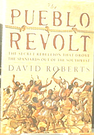 The Pueblo Revolt David Roberts Hardcover B3608