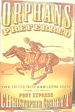 Ophans Preferred Truth And Legend Of The Pony Express B3609