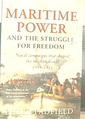 Maritime Power And The Struggle For Freedom B3610