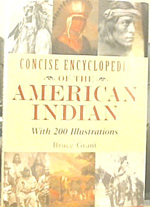 Concise Encyclopedia Of The American Indian 200 Illustrations B3611