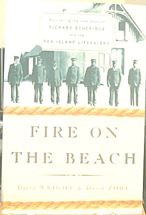 Fire On The Beach The Pea Island Lifesavers B3614