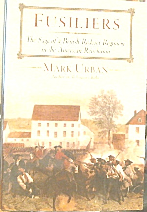 Fusiliers Story British Redcoat Rgiment In American Revolution B3621