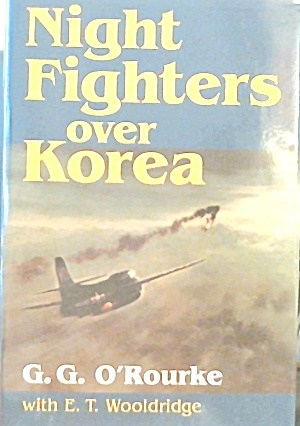 Night Fighters Over Korea G G O'rourke Hardcover B3659