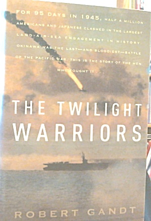 The Twilight Warriors Theland Sea Air Battle Of Okinawa B3672
