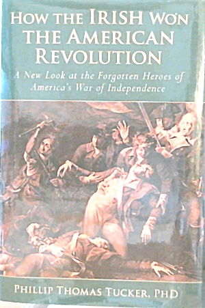 How The Irish Won The American Revolution Hardcover B3711