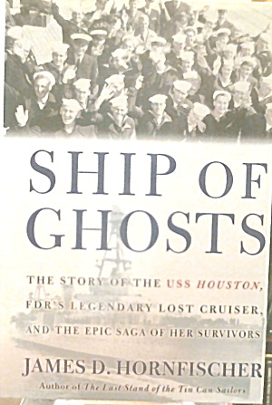 Ship Of Ghosts Story Of The Uss Houston Legendary Lost Cruiser